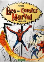 Rayon : Comics (Art-illustration), Série : L'Ère des Comics Marvel, L'Ère des Comics Marvel : 1961-1978