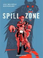 Rayon : Comics (Science-fiction), Série : Spill Zone T1, Spill Zone