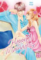 Rayon : Manga (Shojo), Série : Happy Marriage ?! T7, Happy Marriage ?!