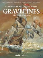 Rayon : Albums (Documentaire-Encyclopédie), Série : Gravelines : L'Invincible Armada, Gravelines : L'Invincible Armada