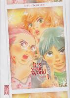 Rayon : Manga (Seinen), S�rie : It's Your World T1, It's Your World