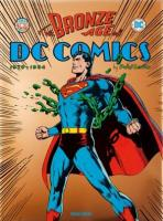 Rayon : Comics (Art-illustration), Série : DC Comics (Beaux Livres) T3, The Bronze Age of DC Comics (1970-1984)