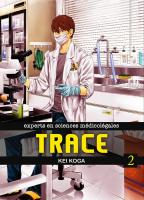 Rayon : Manga (Seinen), Série : Trace : Experts en Sciences Médicolégales T2, Trace : Experts en Sciences Médicolégales