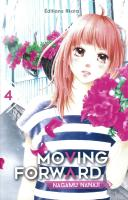 Rayon : Manga (Shojo), Série : Moving Forward T4, Moving Forward