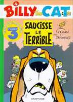 Rayon : Albums (Aventure-Action), Série : Billy The Cat T4, Saucisse le Terrible