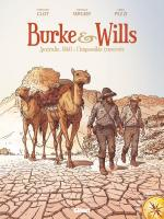 Rayon : Albums (Documentaire-Encyclopédie), Série : Burke & Wills : Australie, 1860 : l'Impossible Traversée, Burke & Wills : Australie, 1860 : l'Impossible Traversée