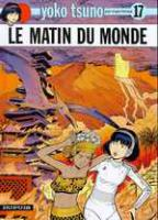 Rayon : Albums (Science-fiction), Série : Yoko Tsuno T17, Le Matin du Monde