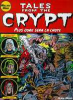 Rayon : Albums (Fantastique), Série : Tales From The Crypt T9, Plus Dure Sera la Chute