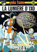 Rayon : Albums (Science-fiction), Série : Yoko Tsuno T10, La Lumiere D'Ixo