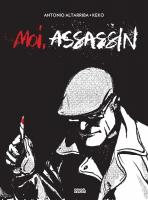 Rayon : Albums (Roman Graphique), S�rie : Moi, Assassin, Moi, Assassin