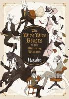 Rayon : Manga (Shonen), Série : The Wize Wize Beasts of the Wizarding Wizdoms, The Wize Wize Beasts of the Wizarding Wizdoms