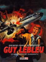 Rayon : Albums (Aventure-Action), Série : Guy Lebleu T5, 15 Milliards de Diamants (Édition Collector Canal BD)