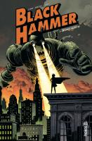 Rayon : Comics (Super Héros), Série : Black Hammer T1, Origines Secrètes