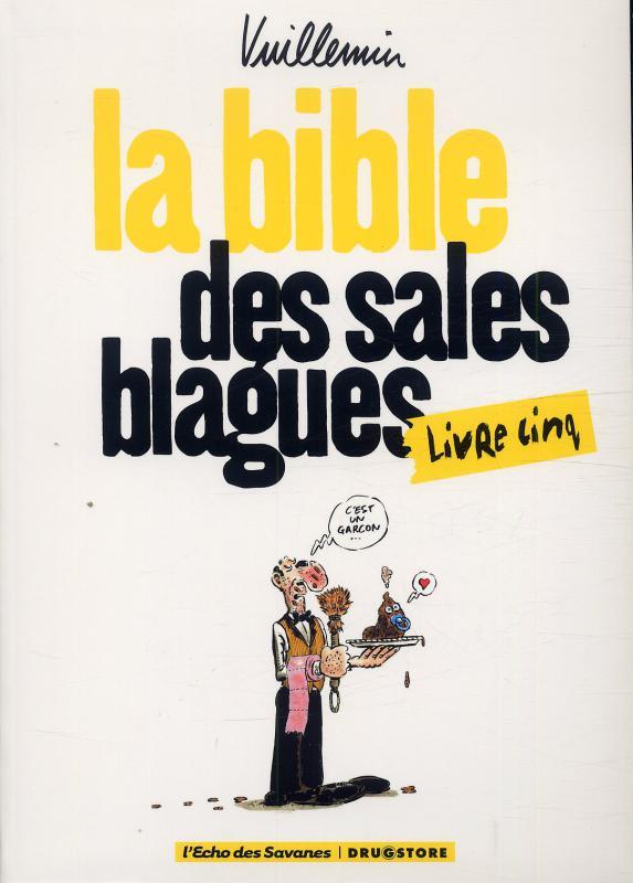 La Bible Des Sales Blagues Livre Cinq Vuillemin Humour