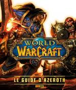 Rayon : Comics (Science-fiction), Série : World of Warcraft : Le Guide d'Azeroth, World of Warcraft : Le Guide d'Azeroth (Nouvelle Édition)