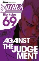 Rayon : Manga (Shonen), Série : Bleach T69, Against the Judgement