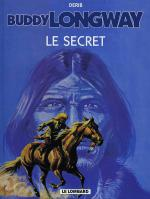 Rayon : Albums (Western), S�rie : Buddy Longway T5, Le Secret (reedition)