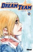 Rayon : Manga (Shonen), Série : Dream Team : Ahiru no Sora T39, Dream Team : Ahira no Sora (Tomes 39 & 40)