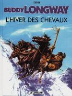 Rayon : Albums (Western), Série : Buddy Longway T7, L'Hiver des Chevaux (reedition)