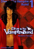 Rayon : Manga (Shonen), Série : Dive in the Vampire Bund T1, Dive in the Vampire Bund