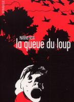 Rayon : Albums (Roman Graphique), S�rie : La Queue du Loup, La Queue du Loup