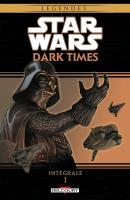 Rayon : Comics (Science-fiction), Série : Star Wars : Dark Times, Star Wars : Dark Times (Intégrale Tomes 1 à 3)