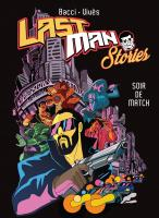Rayon : Albums (Aventure-Action), Série : Lastman Stories : Soir de Match, Lastman Stories : Soir de Match