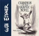 Rayon : Albums (Bio-Biblio-Témoignage), Série : Will Eisner : Champion of the Graphic Novel (Anglais), Will Eisner : Champion of the Graphic Novel