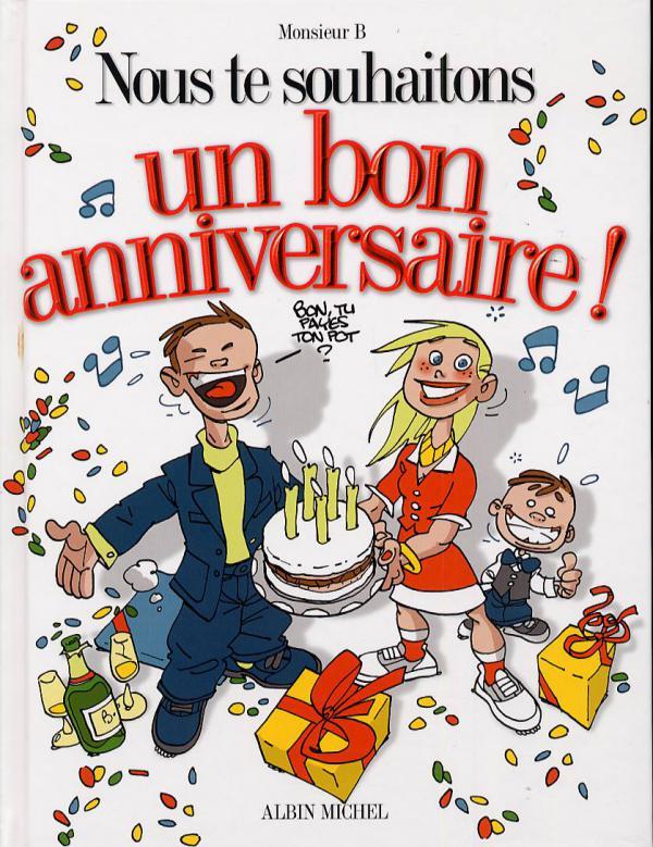 Nous Te Souhaitons Un Bon Anniversaire Monsieur B Humour Page