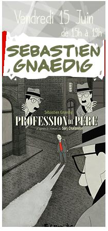 Sébastien Gnaedig en dédicaces